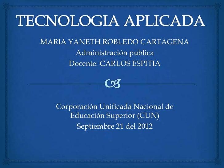 MARIA YANETH ROBLEDO CARTAGENA       Administración publica      Docente: CARLOS ESPITIA   Corporación Unificada Nacional ...