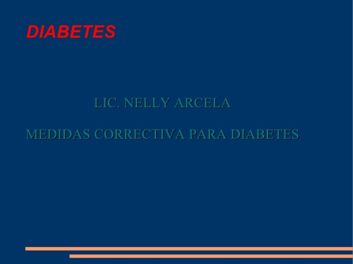 DIABETES LIC. NELLY ARCELA MEDIDAS CORRECTIVA PARA DIABETES