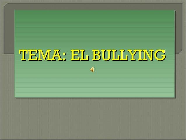 TEMA: EL BULLYINGTEMA: EL BULLYING