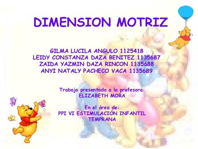 DIMENSION MOTRIZ     GILMA LUCILA ANGULO 1125418LEIDY CONSTANZA DAZA BENITEZ 1135687  ZAIDA YAZMIN DAZA RINCON 1135688  AN...