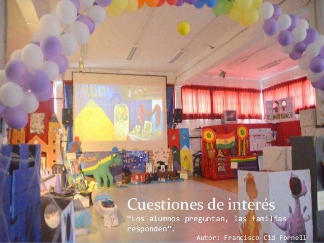 """Cuestiones de interés """"Los alumnos preguntan, las familias responden"""". Autor: Francisco Cid Fornell"""