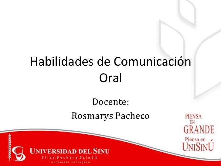 Habilidades de Comunicación            Oral          Docente:      Rosmarys Pacheco