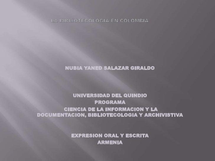 NUBIA YANED SALAZAR GIRALDO               UNIVERSIDAD DEL QUINDIO                  PROGRAMA        CIENCIA DE LA INFORMACI...