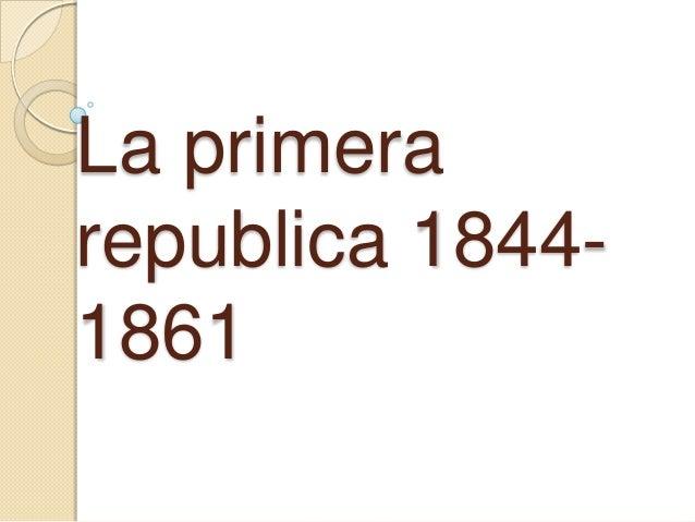 La primerarepublica 1844-1861