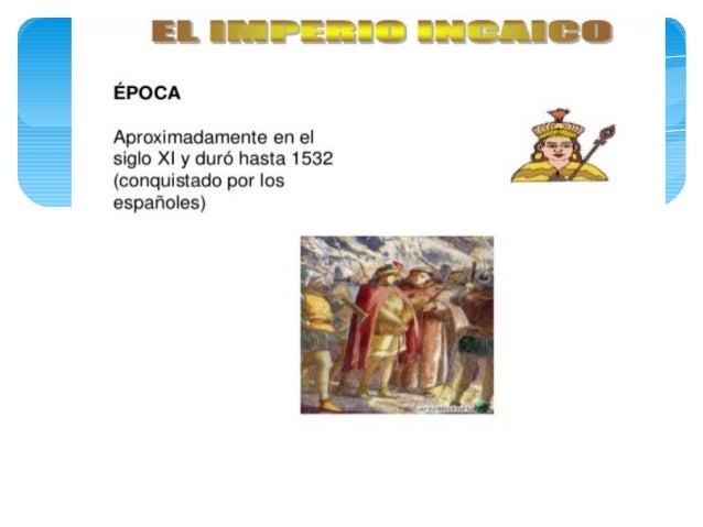 Los incasLos incas se hallaban establecidos en la región del valle de Cuzco, enel actual Perú. Alrededor del año 1200 inic...