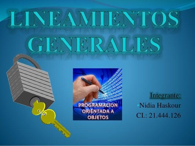 Integrante: •Nidia Haskour CI.: 21.444.126