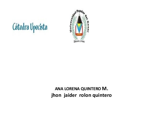ANA LORENA QUINTERO M. jhon jaider rolon quintero
