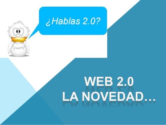 DEFINICIÓN:  El termino Web 2.0 comprende aquellos sitios web que facilitan el compartir información, la interoperabilida...