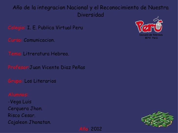 Año de la integracion Nacional y el Reconocimiento de Nuestra                           DiversidadColegio: I. E. Publica V...