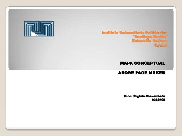 Instituto Universitario Politécnico¨Santiago Mariño¨Extensión BarinasS.A.I.AMAPA CONCEPTUALADOBE PAGE MAKEREcon. Virginia ...