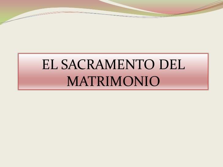 EL SACRAMENTO DEL    MATRIMONIO