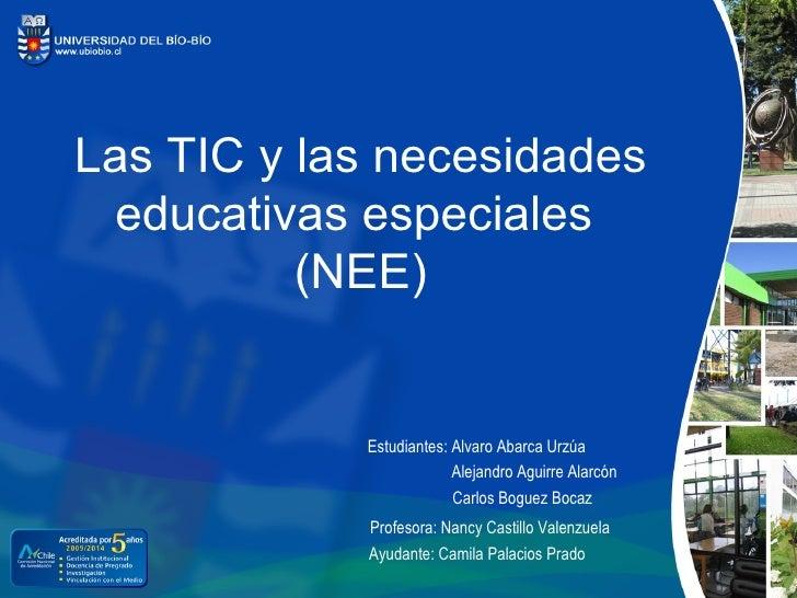 Las TIC y las necesidades educativas especiales          (NEE)            Estudiantes: Alvaro Abarca Urzúa                ...