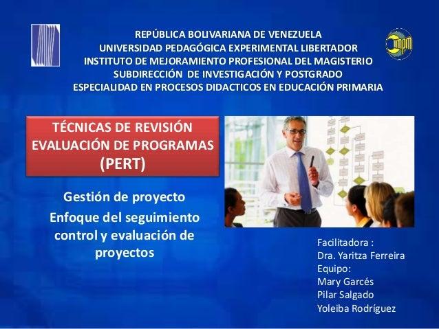 Gestión de proyecto Enfoque del seguimiento control y evaluación de proyectos REPÚBLICA BOLIVARIANA DE VENEZUELA UNIVERSID...