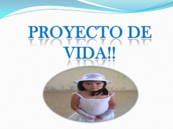 PROYECTO DE VIDA!!<br />
