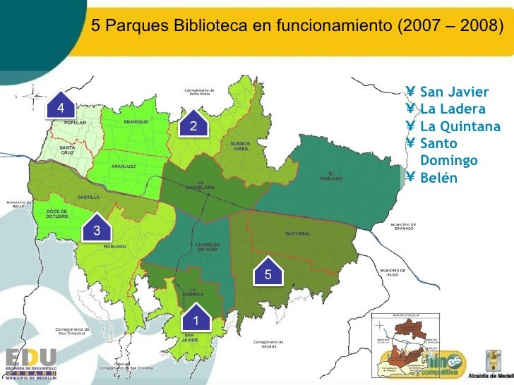 5 Parques Biblioteca en funcionamiento (2007 – 2008)  <ul><li>San Javier </li></ul><ul><li>La Ladera </li></ul><ul><li>La ...