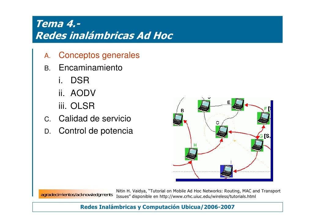 Tema 4.- Redes inalámbricas Ad Hoc   A.     Conceptos generales   B.     Encaminamiento          i. DSR          ii. AODV ...