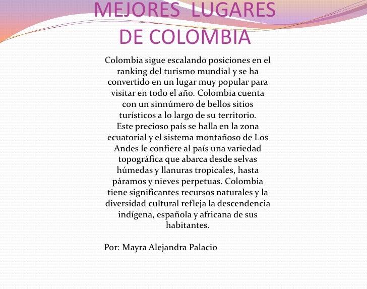 MEJORES  LUGARES DE COLOMBIA<br />Colombia sigue escalando posiciones en el ranking del turismo mundial y se ha convertido...