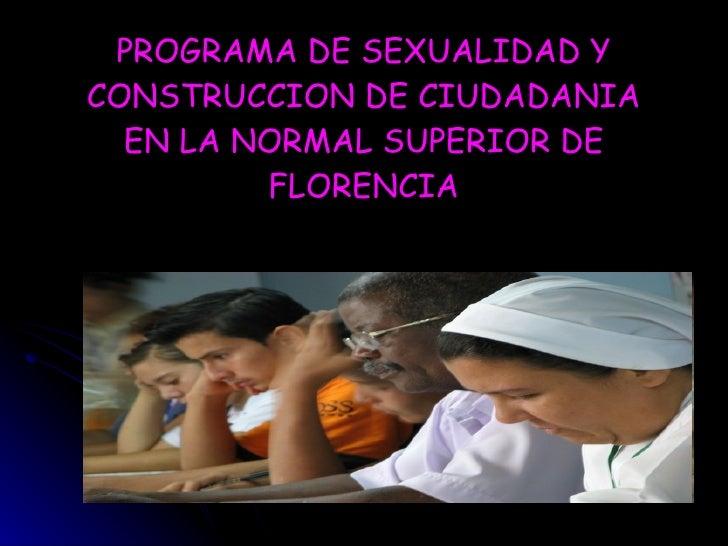 PROGRAMA DE SEXUALIDAD Y CONSTRUCCION DE CIUDADANIA EN LA NORMAL SUPERIOR DE FLORENCIA