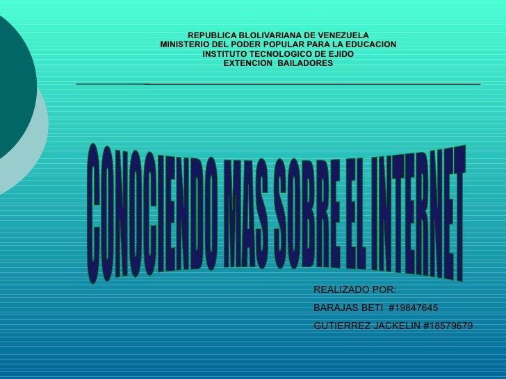 REPUBLICA BLOLIVARIANA DE VENEZUELA MINISTERIO DEL PODER POPULAR PARA LA EDUCACION INSTITUTO TECNOLOGICO DE EJIDO EXTENCIO...