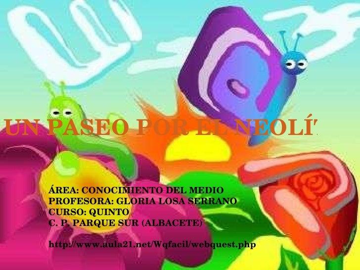 ÁREA: CONOCIMIENTO DEL MEDIO PROFESORA: GLORIA LOSA SERRANO CURSO: QUINTO  C. P. PARQUE SUR (ALBACETE)  http://www.aula21....