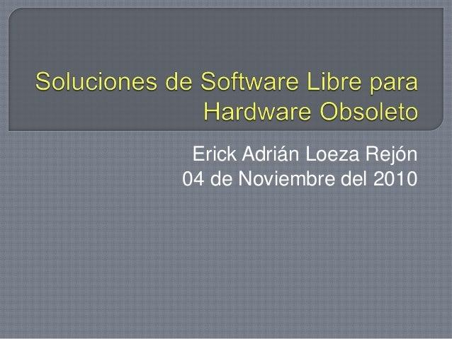 Erick Adrián Loeza Rejón 04 de Noviembre del 2010