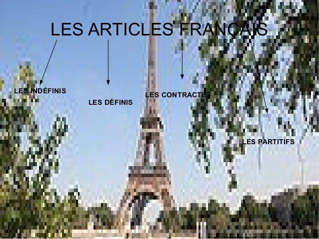 LES ARTICLES FRANÇAIS LES INDÉFINIS LES DÉFINIS LES CONTRACTÉS LES PARTITIFS