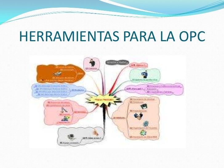 HERRAMIENTAS PARA LA OPC<br />
