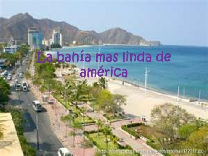 La bahía mas linda de américa<br />