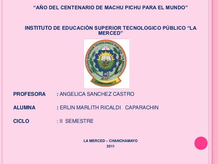 """""""AÑO DEL CENTENARIO DE MACHU PICHU PARA EL MUNDO""""   INSTITUTO DE EDUCACIÒN SUPERIOR TECNOLOGICO PÚBLICO """"LA               ..."""