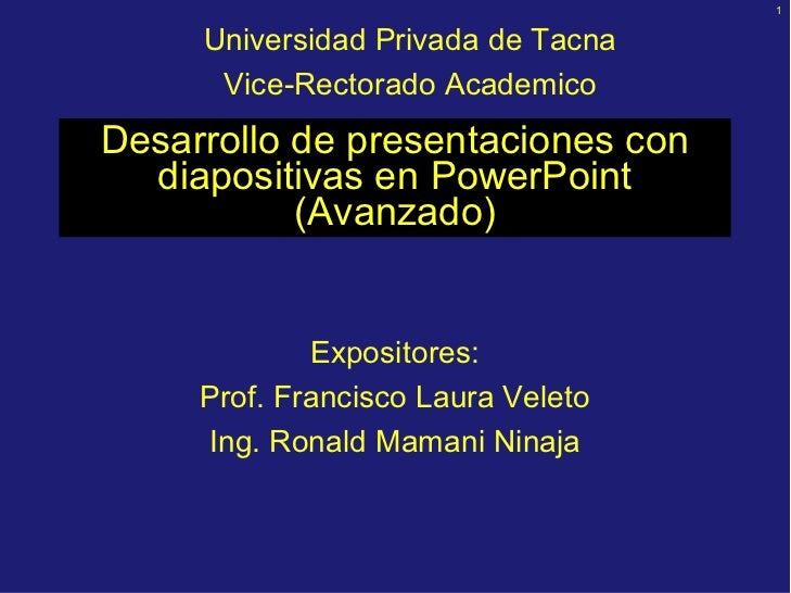 1        UniversidadPrivadadeTacna       ViceRectoradoAcademico Desarrollodepresentacionescon   diapositivasen...