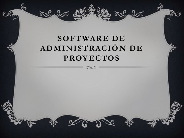 SOFTWARE DEADMINISTRACIÓN DE   PROYECTOS