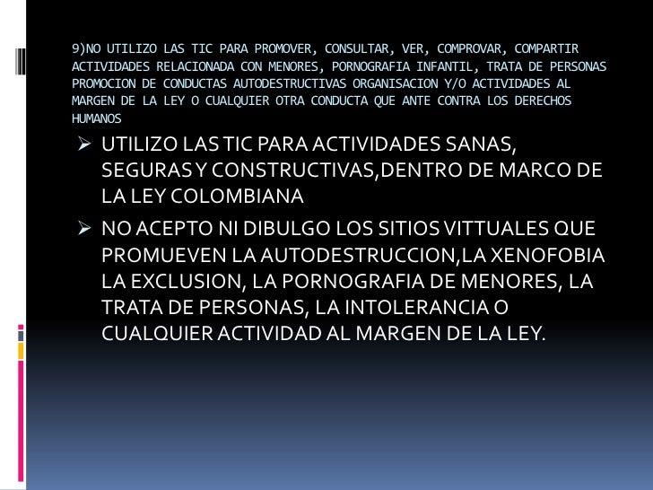 9)NO UTILIZO LAS TIC PARA PROMOVER, CONSULTAR, VER, COMPROVAR, COMPARTIRACTIVIDADES RELACIONADA CON MENORES, PORNOGRAFIA I...