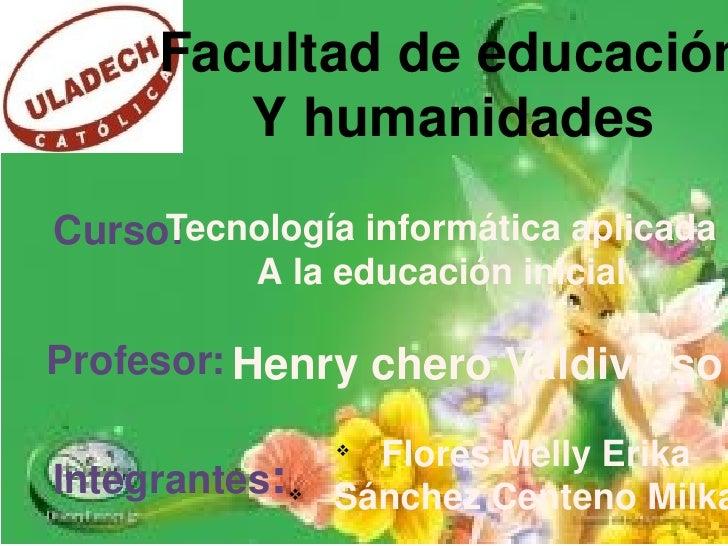 Facultaddeeducación        Yhumanidades     TecnologíainformáticaaplicadaCurso:           AlaeducacióninicialProf...