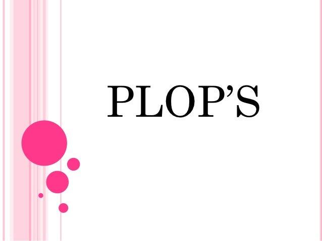 PLOP'S