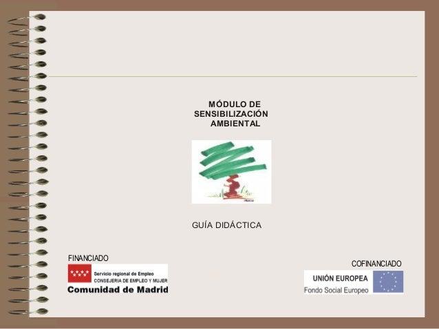 MÓDULO DE             SENSIBILIZACIÓN                AMBIENTAL             GUÍA DIDÁCTICAFINANCIADO                       ...
