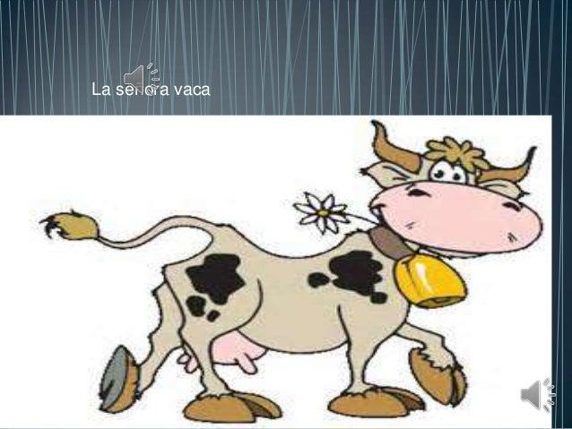 La señora vaca