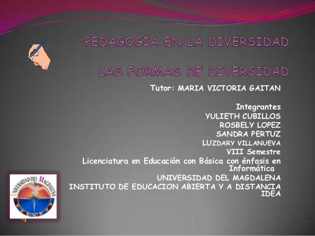 Tutor: MARIA VICTORIA GAITAN Integrantes YULIETH CUBILLOS ROSBELY LOPEZ SANDRA PERTUZ LUZDARY VILLANUEVA VIII Semestre Lic...