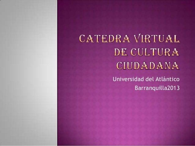Universidad del Atlántico Barranquilla2013