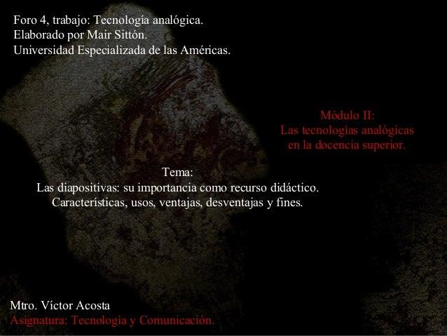 Foro 4, trabajo: Tecnología analógica. Elaborado por Mair Sittón. Universidad Especializada de las Américas.  Módulo II: L...