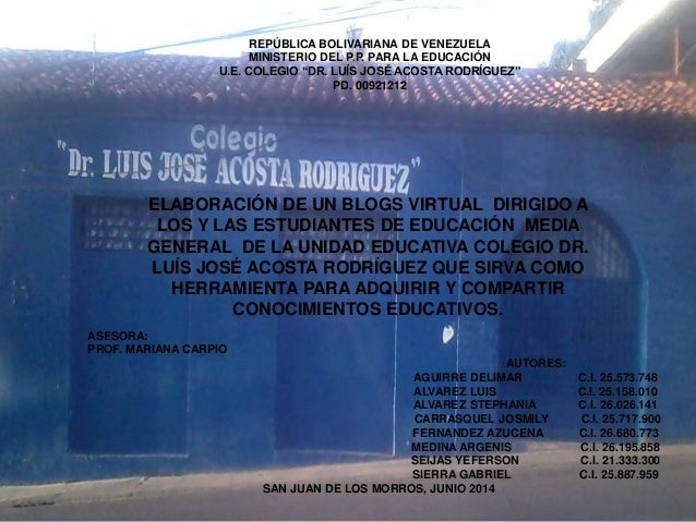 """REPÚBLICA BOLIVARIANA DE VENEZUELA MINISTERIO DEL P.P. PARA LA EDUCACIÓN U.E. COLEGIO """"DR. LUÍS JOSÉ ACOSTA RODRÍGUEZ"""" PD...."""