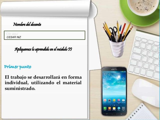 El trabajo se desarrollará en forma individual, utilizando el material suministrado. Nombre del docente Clic aquí CESAR NI...