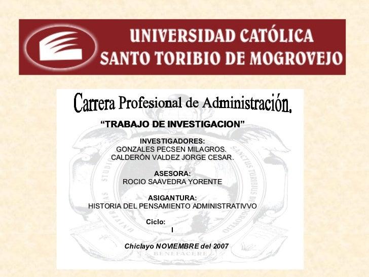 """Carrera Profesional de Administración. """" TRABAJO DE INVESTIGACION"""" INVESTIGADORES: GONZALES PECSEN MILAGROS.  CALDERÓN VAL..."""