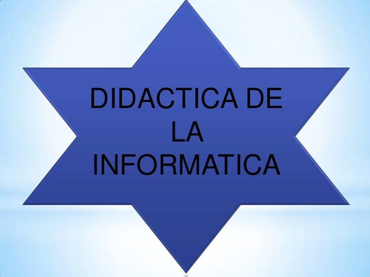 DIDACTICA DE     LAINFORMATICA