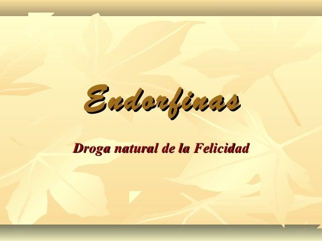 EndorfinasDroga natural de la Felicidad