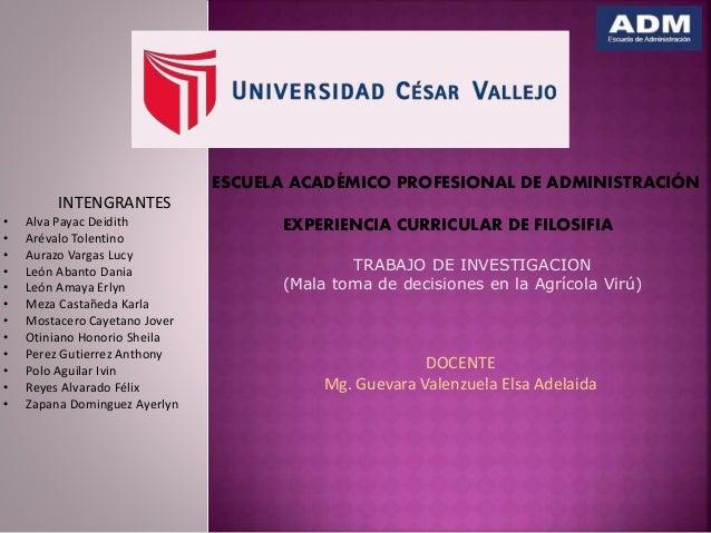 ESCUELA ACADÉMICO PROFESIONAL DE ADMINISTRACIÓN EXPERIENCIA CURRICULAR DE FILOSIFIA TRABAJO DE INVESTIGACION (Mala toma de...