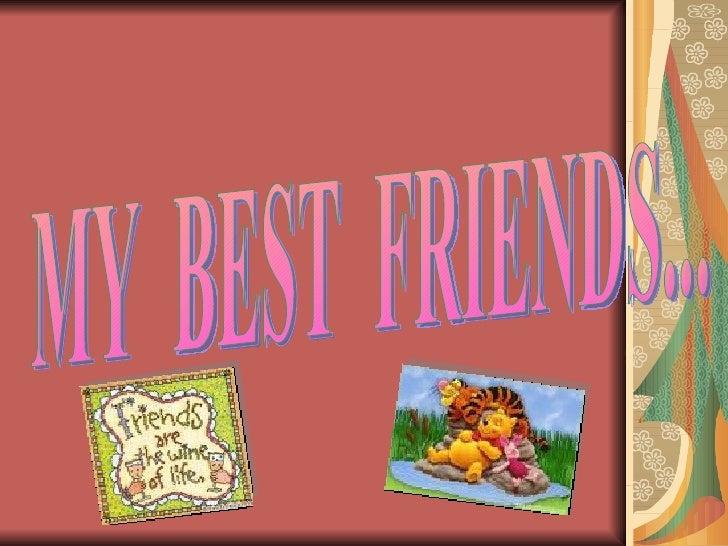 MY  BEST  FRIENDS...