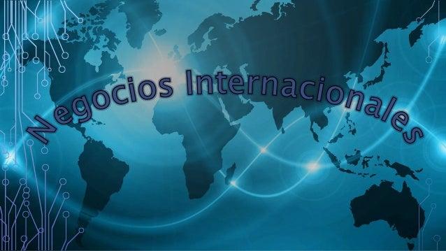 Los negocios internacionales son las transacciones privadas y gubernamentales que involucran a dos o más países. Implican ...