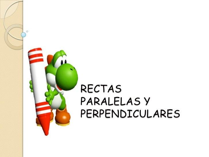 RECTAS PARALELAS Y PERPENDICULARES<br />