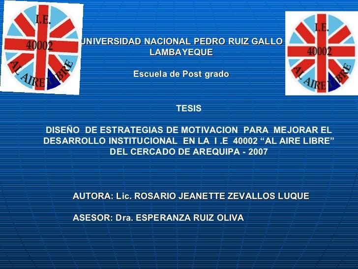 UNIVERSIDAD NACIONAL PEDRO RUIZ GALLOUNIVERSIDAD NACIONAL PEDRO RUIZ GALLO LAMBAYEQUELAMBAYEQUE Escuela de Post gradoEscue...