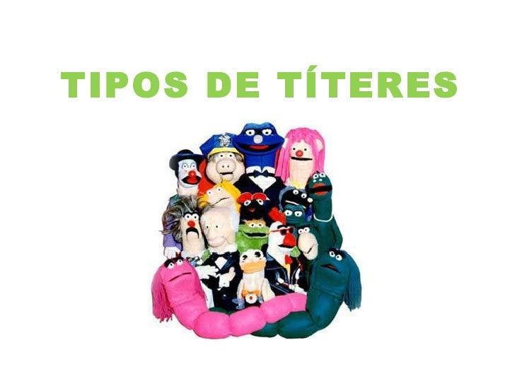 <ul><li>TIPOS DE TÍTERES </li></ul>